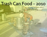 Trash Can Food 2010